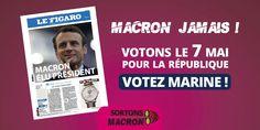 Macron jamais ! Votons le 7 mai pour la République, votez Marine !