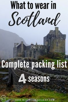 What to wear in Scotland for every season. Complete packing list for Scotland for 4 seasons. What to pack for Scotland. What to pack for Highlands in Scotland, Glasgow packing list, Edinburgh packing list. What to take to Scotland, what to pack for vacation in Scotland, Scotland packing list summer, Scotland packing list winter, Scotland packing list fall, Scotland packing list spring, Scotland travel | Worldering around #Scotland #packing #traveltips #packinglist #UK