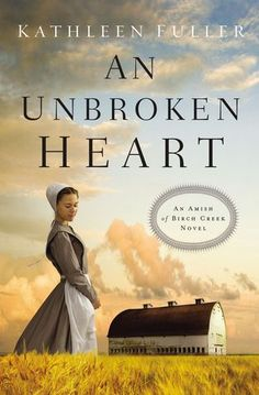 An Unbroken Heart by Kathleen Fuller (Amish of Birch Creek #2)