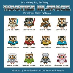 In a galaxy far, far away, Space Hooties bravely explored the stars in			  their space ships. Their mission? To explore new worlds, to seek out			  newer and stranger Space Hooties…To Boldly Go Where No Hootie Has Gone Before!			  Stitch all 12 in Space Hooties, or create your own sampler. Live long and prosper!