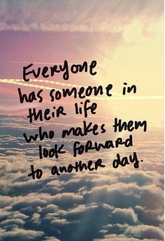 Everyone has someone in their life who makes them look forward to another day Cute Cousin Quotes, Love Quotes For Him, Cute Quotes, Best Friend Quotes, Best Quotes, Motivational Quotes, Inspirational Quotes, S Quote, Quotes About Strength