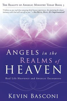 """Read """"Angels in the Realms of Heaven: The Reality of Angelic Ministry Today"""" by Kevin Basconi available from Rakuten Kobo. Heaven is real!Christ has already prepared a place for you to dwell with Him in Heaven. Your heavenly home awaits you! Books About Angels, Destiny Images, Heaven Is Real, Christian Religions, Inspirational Prayers, Nonfiction Books, Ministry, Real Life, Ebooks"""