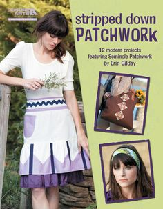 Stripped Down Patchwork. Trends may come and go but FUN is always in fashion; especially when it comes to one of Erin Gilday's personality-plus patterns! These free-spirited designs are based on a traditional sewing technique known as Seminole Patchwork which uses quick and easy strip piecing. $12.71