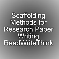 research paper scaffold Scaffolding research skills in k-12 to support an inquiry-based curriculum andrea fossum k-12 librarian & hs history international school of islamabad.