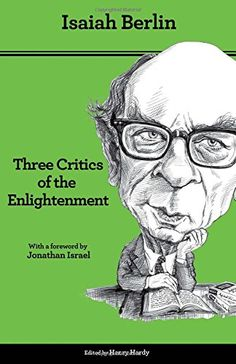 Three Critics of the Enlightenment: Vico, Hamann, Herder by Isaiah Berlin
