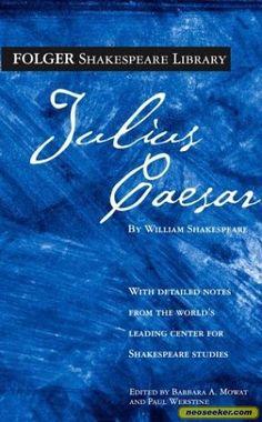 Julius Caesar by William Shakespeare.