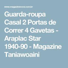 Guarda-roupa Casal 2 Portas de Correr 4 Gavetas - Araplac Star 1940-90 - Magazine Taniawoaini
