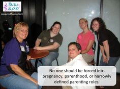 No one should be forced into pregnancy, parenthood, or narrowly defined parenting roles