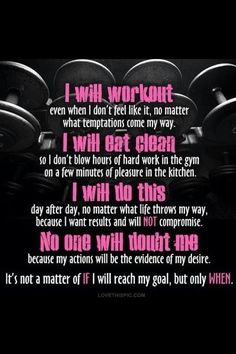 I will workout. I will eat clean. I will do this. No one will doubt me. #Fitness #Success #Quotes #Inspiration