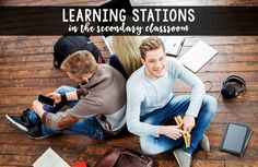 Learning stations are perfect for the secondary classroom!