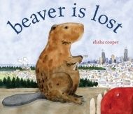 Storytime Standouts looks at wordless picture book Beaver is Lost by Elisha Cooper Wordless Picture Books, Wordless Book, Karma, Best Travel Books, Children's Book Awards, Drawing Conclusions, Losing A Child, Watercolor Illustration, Book Illustration