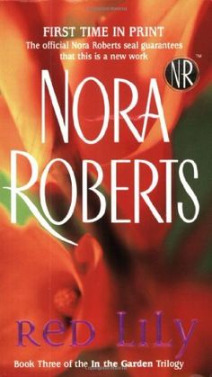 Red Lily (In the Garden, Book 3) by Nora Roberts