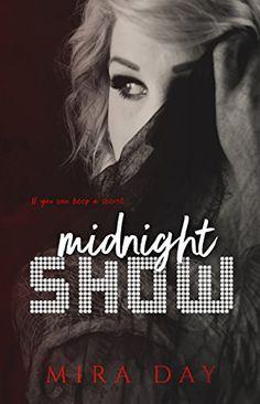 Midnight Show by Mira Day https://www.amazon.com/dp/B073JR7N3D/ref=cm_sw_r_pi_dp_x_ocRCzbVYX1673
