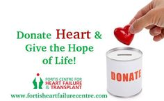 Donate your #heart and save a precious #Life. We salute those families who agreed to #donate their dear one's Heart. For more details about #HeartTransplantation visit http://www.fortisheartfailurecentre.com/