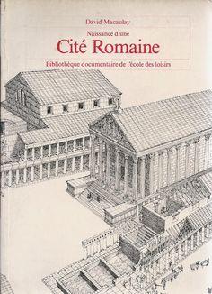 Leçons de choses: Naissance d'une cité romaine (David Macaulay)