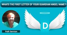 The first letter of your guardian angel