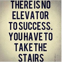 There is no elevator to success. You have to take the stairs.	 #PHP, #XML, #Drupal, #AppDev, #OpenSource, #Tech, #Technology, #Techfail #programmers #code #webdev #ruby #rails #rubyonrails #bootstrap #python #Infographic #WebDev #PragmaticProgrammer #algorithm