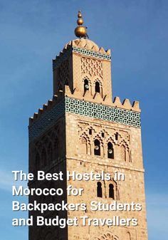 The Best Hostels in Morocco for Backpackers, Students, and Budget Travellers: Marrakech | Fez | Chefchaouen | Essaouira | Tangier |…