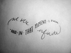 And in that moment I swear we were infinite. - i'd never tattoos my boyfriends name on me but i would get this <3