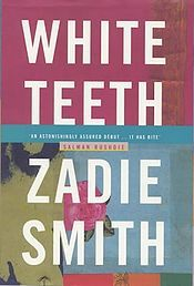 White Teeth, Zadie Smith.