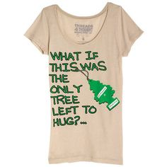 """What if this was the only tree left to hug...?"""