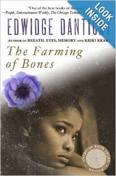 The Farming of Bones begins with the narrator Amabelle Desir speaking of her lover, Sebastian Onius. These two Haitians are later separated following the beginning of the 1937 massacre. Amabelle begins a long journey in pursuit of news of her love, and along the way encounters various difficult obstacles. Great historical fiction.