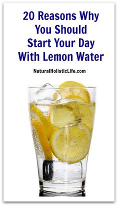 20 Reasons Why You Should Start Your Day With Lemon Water  Natural Holistic Life #lemonwater #detox