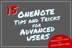 Once you have used Microsoft OneNote for a bit, you may be ready for these more advanced tips and tricks.