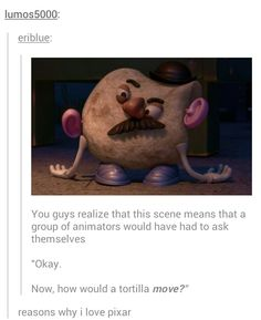 """and this is why Pixar is better than everyone else"""