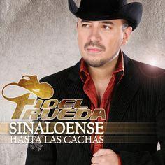 Sinaloense Hasta Las Cachas -   Fidel Rueda [Universal Music/Disa Records] - Best Banda Album