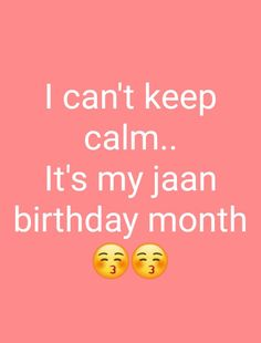 I can't keep calm it's my jaan birthday month – Birthday 2020 Happy Birthday Wishes Bestfriend, Happy Birthday Month, Birthday Month Quotes, Birthday Wish For Husband, Happy Birthday Best Friend, Happy Birthday Quotes For Friends, Birthday Wishes For Boyfriend, My Best Friend's Birthday, Happy Birthday Wishes Cards