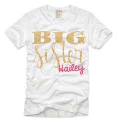 Big Sister DIY Iron on T Shirt Transfer - Customized with Name - Birth Announcment (Big Sister Gold Glitter)