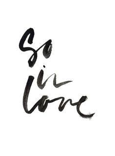 love this | so in love . . . type, typography, calligraphy, brush lettering, hand lettering, drawing, style, bold, sweet, script font, hand lettered, minimalist, minimalism, minimal, simplistic, simple, modern, contemporary, classic, classy, chic, girly, fun, clean aesthetic, bright, white, pursue pretty, style, neutral color palette, inspiration, inspirational, diy ideas, fresh,