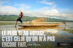 """""""Le plus beau voyage, c'est celui qu'on n'a pas encore fait."""" Loïck Peyron"""