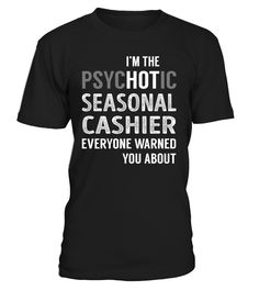 Seasonal Cashier PsycHOTic Job Title T-Shirt #SeasonalCashier