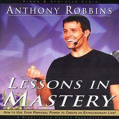 The Audio Book: LESSONS IN MASTERY! by Anthony Robbins
