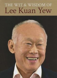 The Wit and Wisdom of Lee Kuan Yew  Didier Millet Csi