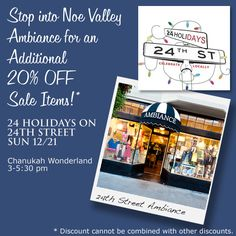 Stop by Noe Valley Ambiance during the 24 Holidays on 24th Street Chanukah Wonderland Sun, 12/21 for an Additional 20% Off Sale Items!