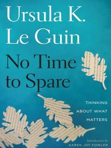 No Time to Spare by Ursula K. Le Guin  #mindfulnessbooks #notimetospare #ursulaleguin