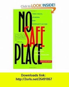 No Safe Place Toxic Waste, Leukemia, and Community Action (9780520212480) Edwin J. Mikkelsen, Phil Brown, Jonathan Harr , ISBN-10: 0520212487  , ISBN-13: 978-0520212480 ,  , tutorials , pdf , ebook , torrent , downloads , rapidshare , filesonic , hotfile , megaupload , fileserve