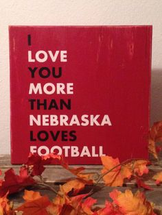 I love you more than Nebraska Football Husker by CambrisCottage