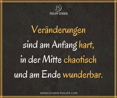 Veränderungen sind am Anfang hart, in der Mitte chaotisch und am Ende wunderbar… Changes are hard at the beginning, chaotic in the middle and wonderful at the end. Yoga Quotes, Motivational Quotes, Life Quotes, Inspirational Quotes, Quotes Deep Feelings, Yoga Poses For Beginners, Famous Last Words, Life Lessons, About Me Blog