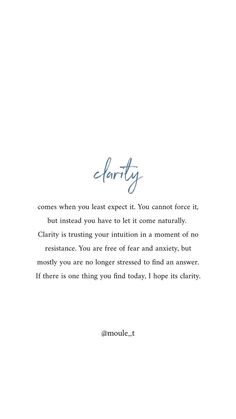 Clarity quotes - Clarity comes when you least expect it, not when you force it findclarity clarityquote Self Love Quotes, Words Quotes, Wise Words, Quotes To Live By, Life Quotes, Sayings, Let Go Quotes Love, Perfect Timing Quotes, Maybe Quotes