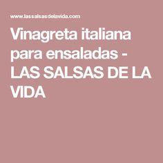 Vinagreta italiana para ensaladas - LAS SALSAS DE LA VIDA