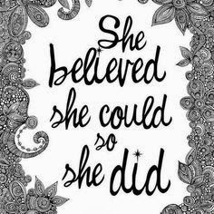 She believed she could so she did | Inspirational Quotes