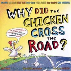 """Letter W = Why. A collection of pictures drawn by different artists. Various award-winning artists present their own version of the classic joke, from Marla Frazee's chicken who is searching for a luxury """"coop,"""" to Mo Willems's chicken who confesses his motives to a police officer."""