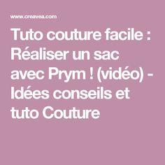 Tuto couture facile : Réaliser un sac avec Prym ! (vidéo) - Idées conseils et tuto Couture