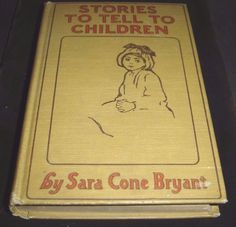 Stories To Tell To Children By Sara Cone Bryant 1907 Hardcover