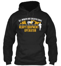 Heavy Equipment Operator | Teespring ... Once I get my license...... :)