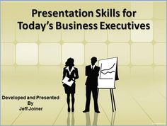 Presentation Skills for Today's Business Executives